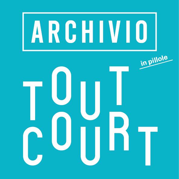 ARCHIVIO Tout Court